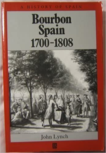 Bourbon Spain, 1700-1808 (A History of Spain): Amazon.es: Lynch, John: Libros en idiomas extranjeros