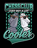 #10: Chess Club Just Got A Lot Cooler: Notebooks For School (Back To School Notebook, Composition College Ruled)(8.5 x 11)(School Memory Book)