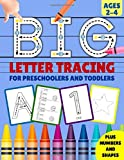 Big Letter Tracing for Preschoolers and Toddlers: Handwriting Workbook for Kids, Homeschool Preschool Learning Activities, Alphabet Book Plus Numbers ... to Crayons. Educational for 2,3,4 years old