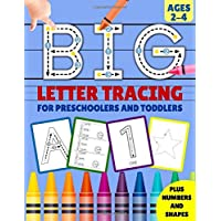 Big Letter Tracing for Preschoolers and Toddlers: Handwriting Workbook for Kids, Homeschool Preschool Learning Activities, Alphabet Book Plus Numbers ... years old (preschool books for 2-4 years)