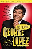 Why You Crying?, George Lopez, 0743259955