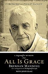 All Is Grace: A Ragamuffin Memoir