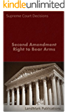 Second Amendment Right to Bear Arms (Constitutional Law Series)
