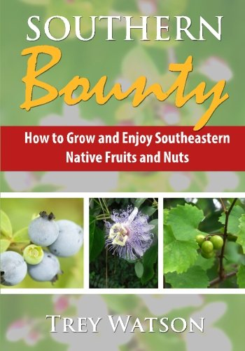 southern-bounty-how-to-grow-and-enjoy-southeastern-native-fruits-and-nuts