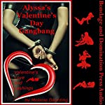 Alyssa's Valentine's Day Gangbang: A Rough BDSM Group Sex Erotica Story | Melanie Daunting