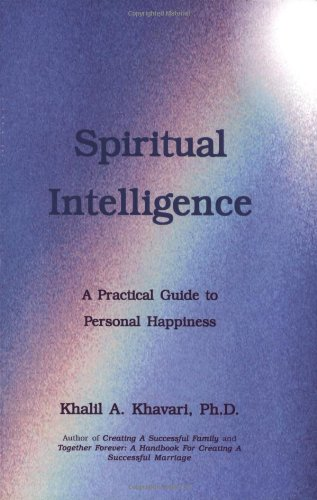 Download Spiritual Intelligence: A Practical Guide to Personal Happiness PDF