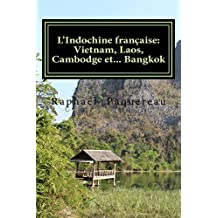 Vietnam, Laos, Cambodge et… Bangkok (Le Monde des Backpackers t. 3) (French Edition)