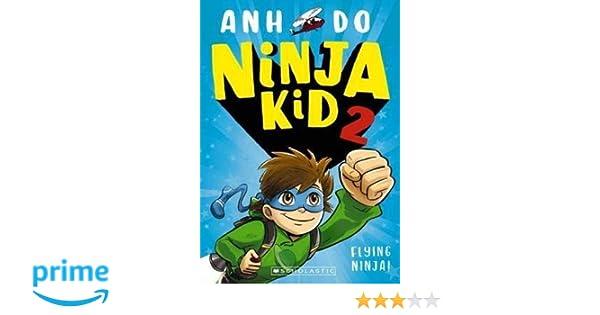Ninja Kid 2: Flying Ninja!: Amazon.es: Anh Do: Libros en ...