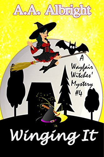 Winging It (A Wayfair Witches' Cozy Mystery #4) ()