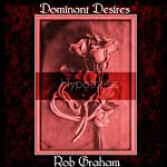 Dominant Desires: Hypothesis | Rob Graham