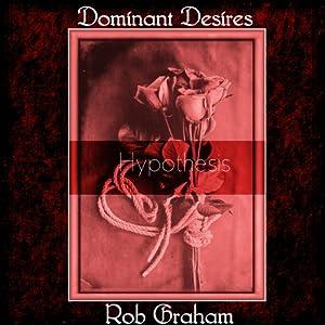 Dominant Desires: Hypothesis Audiobook