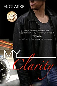 My Clarity: (Stand-Alone Book 1, My Serenity-stand-alone or bk 2) by [Clarke, M.]