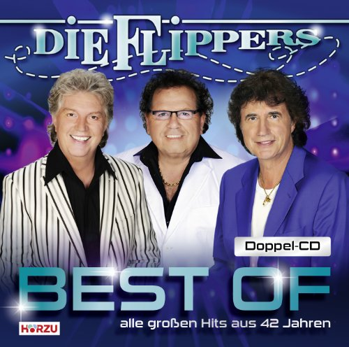 Die Flippers - Best Of - Alle grossen Hits au - Zortam Music