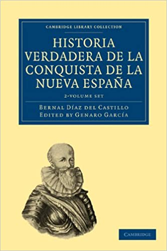 Historia Verdadera de la Conquista de la Nueva Espana T: 1-2 Cambridge Library Collection - Latin American Studies: Amazon.es: Diaz Del Castillo, Bernal, Garcia, Genaro: Libros