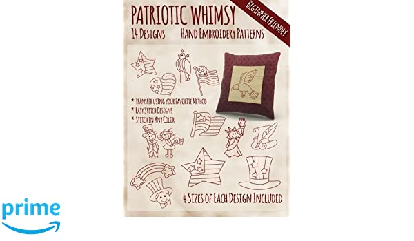 Patriotic Whimsy Hand Embroidery Patterns Stitchx Embroidery