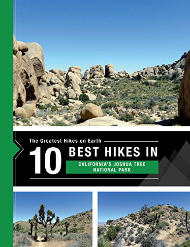 The 10 Best Hikes in California's Joshua Tree National Park: The Greatest Hikes on Earth Series