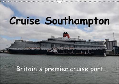 Cruise Southampton 2016 Cruise Ships In The Port Of Southampton Uk Calvendo Mobility 9781325105502 Amazon Com Books