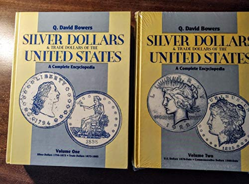 Silver Dollars and Trade Dollars of the United States: A Complete Encyclopedia