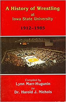 A history of wrestling at Iowa State University, 1912-1985