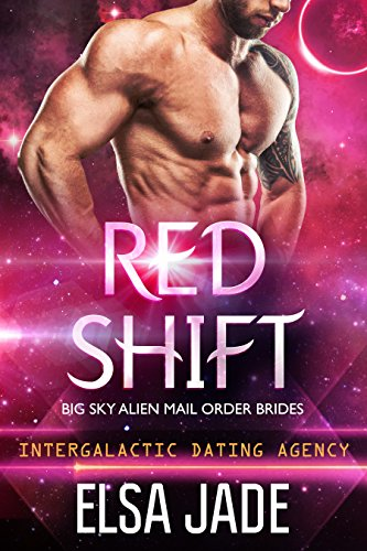 Alpha Star (Red Shift: Big Sky Alien Mail Order Brides #2 (Intergalactic Dating Agency): Intergalactic Dating Agency)