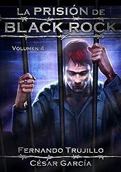 La prisión de Black Rock. Volumen 4 (Spanish Edition)