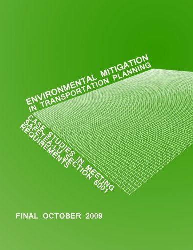 Download ENVIRONMENTAL MITIGATION IN TRANSPORTATION PLANNING: Case Studies in Meeting SAFETEA-LU Section 6001 Requirements ebook