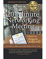 The 20-Minute Networking Meeting - Graduate Edition: Learn to Network. Get a Job.