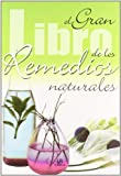 El Gran Libro De Los Remedios Naturales/ The Great Book of Natural Remedies (Spanish Edition)