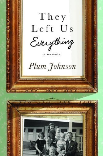They Left Us Everything: A Memoir Paperback International Edition, March 18, 2014