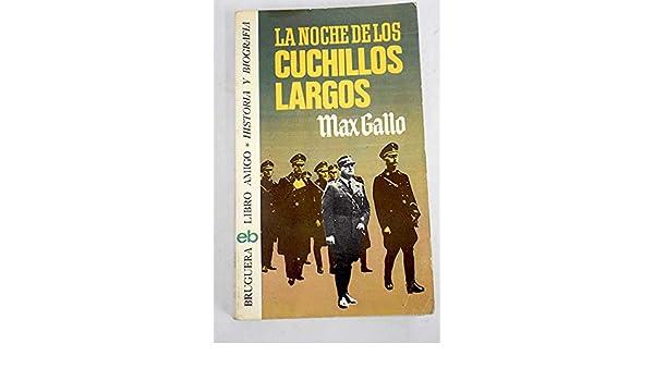 La Noche De Los Cuchillos Largos: Amazon.es: Gallo Max: Libros