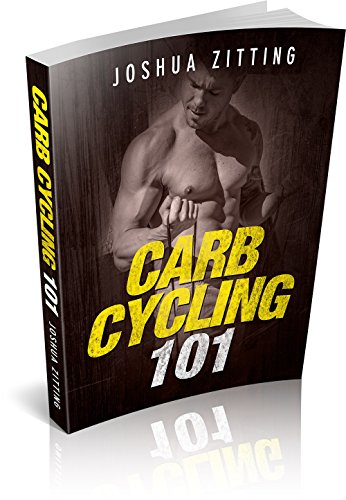 (Carb Cycling 101: Carb Cycling Made Easy (Carb Cycling, diet, carb cycling meal plan, carb cycling diet menu, carb cycling for men and women, fat loss, muscle gain) )
