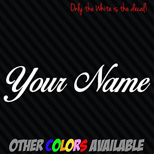Your Name Text Custom Decal - You pick Font and Color - Walls, windows truck Car laptop ()