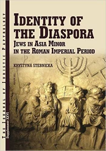 Identity of the Diaspora: Jews in Asia Minor in the Imperial Period (JJP Supplements) PDF
