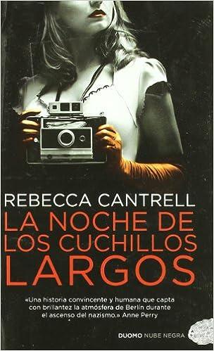 La noche de los cuchillos largos: Rebecca Cantrell ...