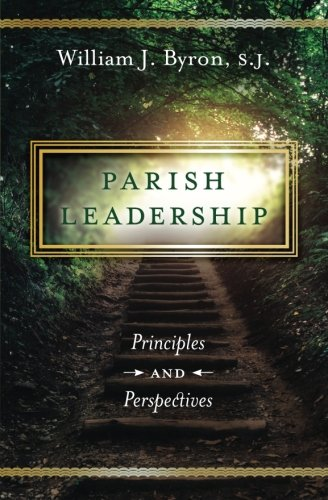 Parish Leadership: Principles and Perspectives (The Nine Fruits Of The Holy Spirit Catholic)