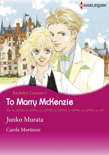 To Marry McKenzie: Harlequin comics (Bachelor Cousins)