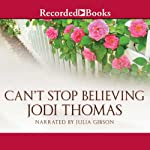 Can't Stop Believing: A Harmony Novel | Jodi Thomas