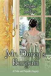 Mr. Darcy's Bargain: A Pride and Prejudice Vagary