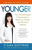 Younger: The Breakthrough Programme to Reset our Genes and Reverse Ageing