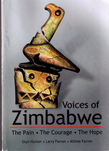 Voices of Zimbabwe: The Pain, the Courage, the Hope