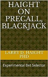 HAIGHT ON PRECALL, BLACKJACK: Experimental Bet Selector