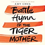 The Battle Hymn of the Tiger Mother | Amy Chua