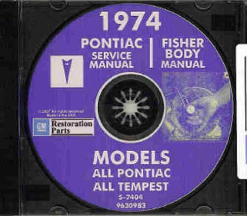 - 1974 PONTIAC FACTORY REPAIR SHOP & SERVICE MANUAL & FISHER BODY MANUAL CD, COVERS: Tempest, Grand Prix, Grand Am, Firebird, Esprit, Formula and Trans Am (includes all convertibles and wagons). 74