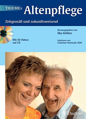 THIEMEs Altenpflege: Zeitgemäß und zukunftsweisend (Reihe, ALTENPFLEGE PROFESS.)