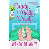 Trudy, Madly, Deeply: A Humorous Cozy Mystery (A Working Stiffs Mystery Book 1)