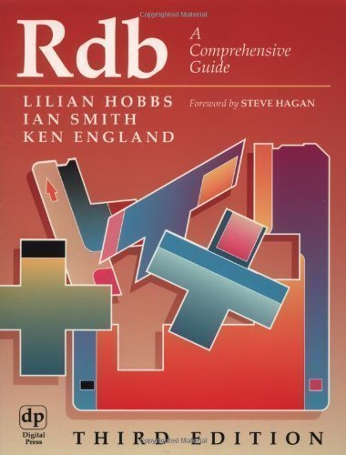 Rdb: A Comprehensive Guide 3rd (third) Revised Edition by Hobbs, Lilian published by Digital Press (1999)