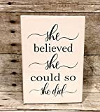 She Believed She Could So She Did Decor / Inspirational Gifts For Girls / 5''x7'' Wood Block Sign / Your Choice Of Colors