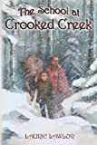 The School at Crooked Creek, Laurie Lawlor, 1457521180