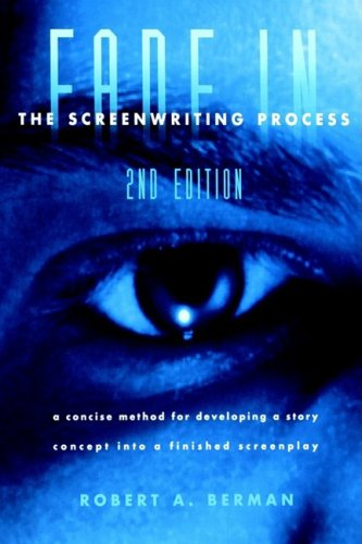 Fade In: The Screenwriting Process, Second Edition