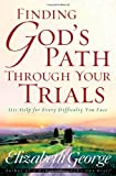 Finding God's Path Through Your Trials, Elizabeth George, 0736913742